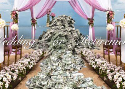 Big Wedding or Big Retirement?